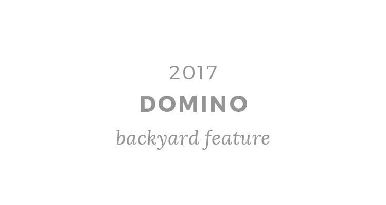 domino backyard 2017